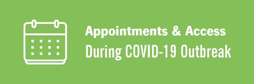Appointments & Access During COVID-19 Outbreak