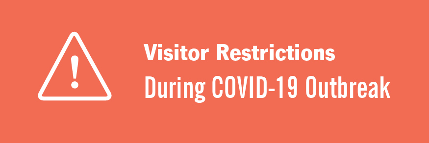 Visitor Restrictions During Covid-19 Outbreak