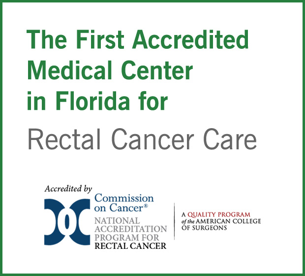 The First Accredited Medical Center in Florida for Rectal Cancer Care