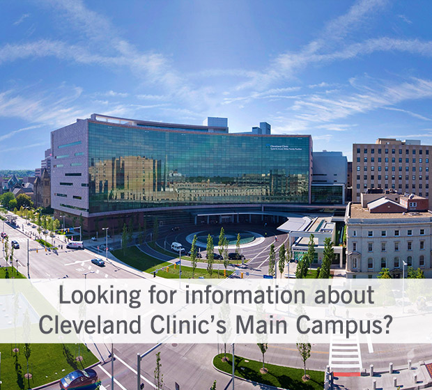 Looking for information about Cleveland Clinic's Main Campus?